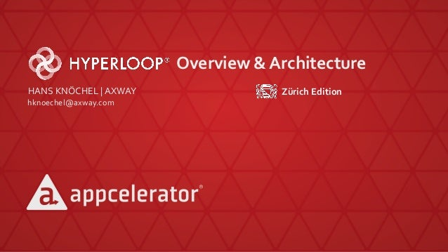 Overview & Architecture HANS KNÖCHEL | AXWAY hknoechel@axway.com Zürich Edition