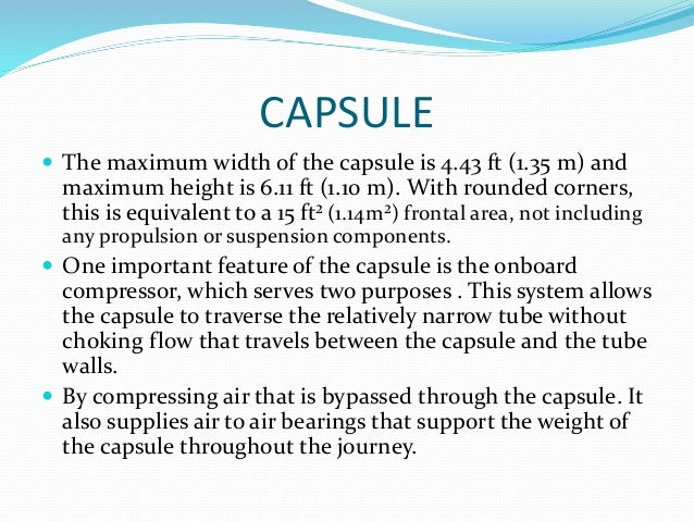 CAPSULE  The maximum width of the capsule is 4.43 ft (1.35 m) and maximum height is 6.11 ft (1.10 m). With rounded corner...