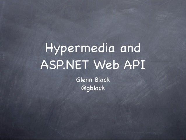 Hypermedia andASP.NET Web API     Glenn Block      @gblock
