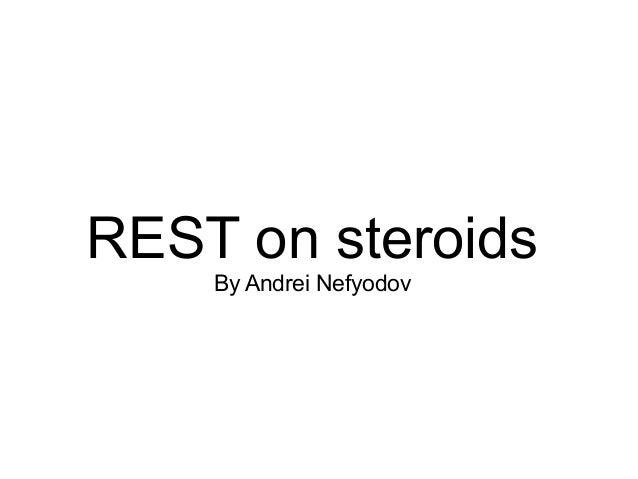 REST on steroids    By Andrei Nefyodov