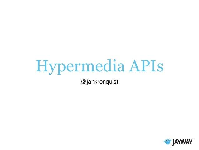 Hypermedia APIs @jankronquist