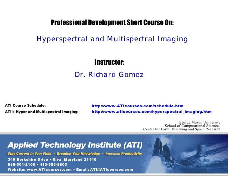 Professional Development Short Course On:                  Hyperspectral and Multispectral Imaging                        ...