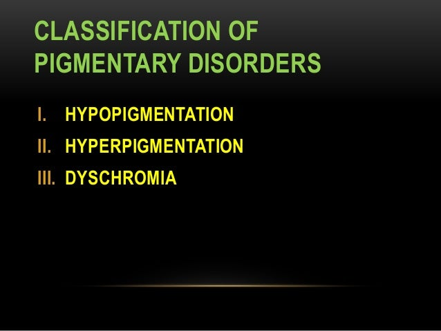 Disorders of Hyperpigmentation
