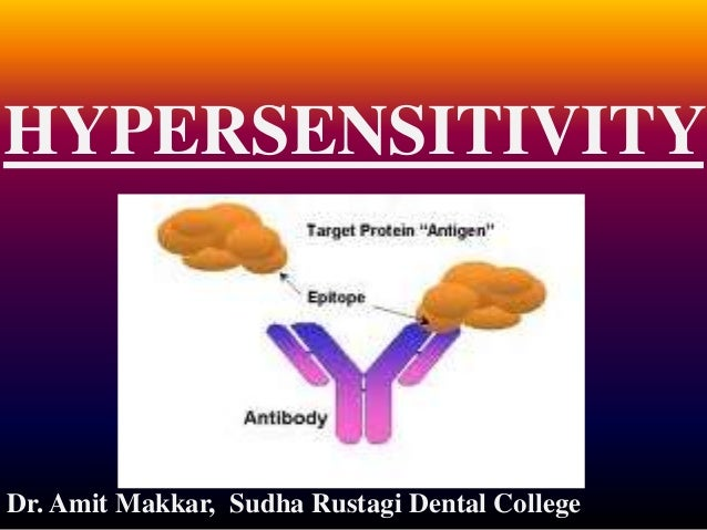 HYPERSENSITIVITY Dr. Amit Makkar, Sudha Rustagi Dental College