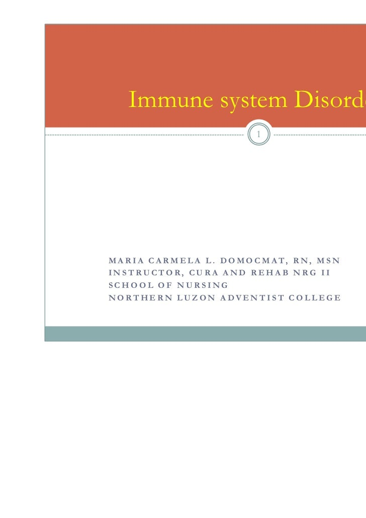 Immune system Disorders                                   1M A R I A C A R M E L A L . D O M O C M A T, R N , M S NINSTRUC...