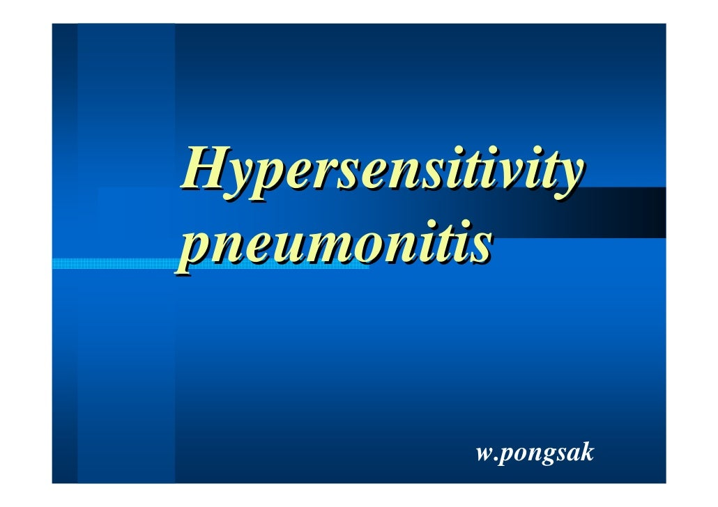 Hypersensitivity pneumonitis              w.pongsak