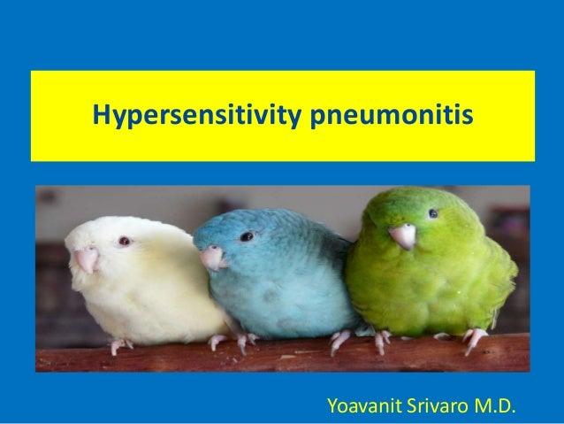 Hypersensitivity pneumonitis  Yoavanit Srivaro M.D.