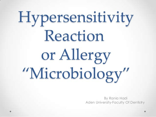 """Hypersensitivity Reaction or Allergy """"Microbiology"""" By Rania Hadi Aden University-Faculty Of Dentistry"""