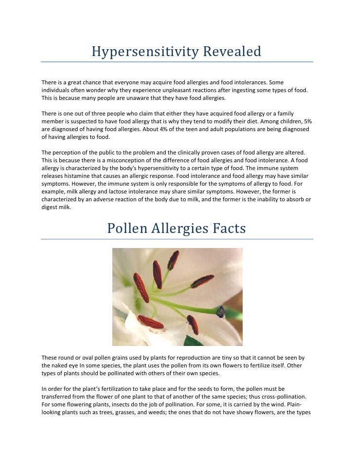 Hypersensitivity RevealedThere is a great chance that everyone may acquire food allergies and food intolerances. Someindiv...