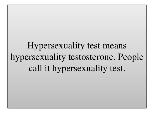 Hypersexuality testosterone