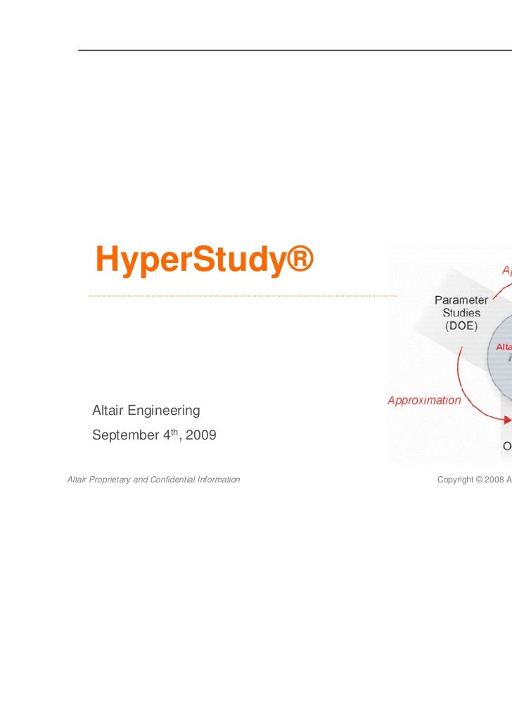 HyperStudy®      Altair Engineering      September 4th, 2009Altair Proprietary and Confidential Information   Copyright © ...