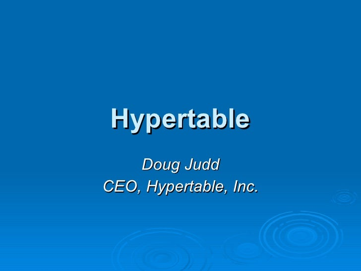 Hypertable Doug Judd CEO, Hypertable, Inc.