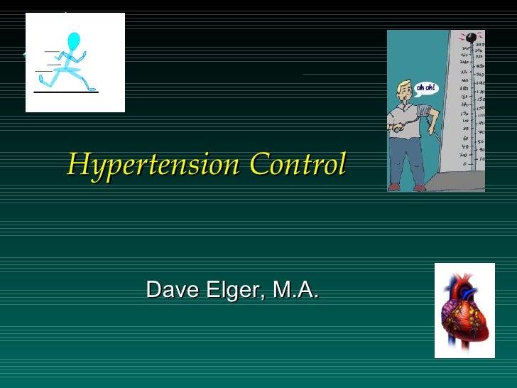 Hypertension Control        Dave Elger, M.A.