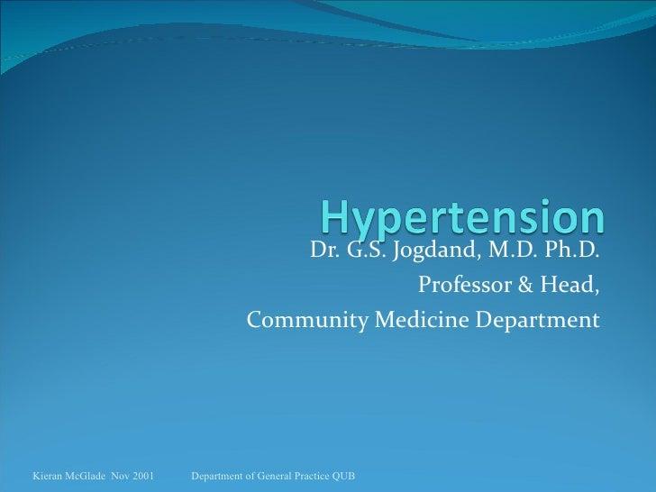 Dr. G.S. Jogdand, M.D. Ph.D. Professor & Head, Community Medicine Department Kieran McGlade  Nov 2001 Department of Genera...