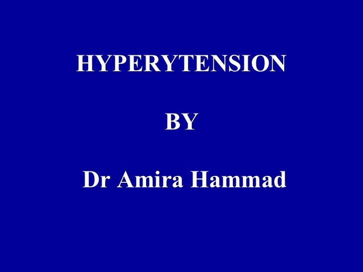 HYPERYTENSION      BYDr Amira Hammad