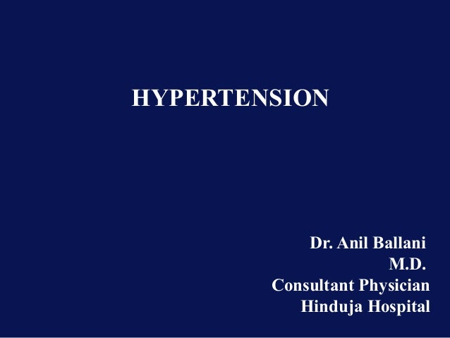 Dr. Anil Ballani M.D. Consultant Physician Hinduja Hospital HYPERTENSION