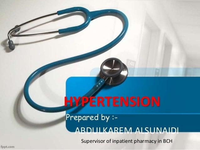 HYPERTENSION Prepared by :- ABDULKAREM ALSUNAIDI Supervisor of inpatient pharmacy in BCH
