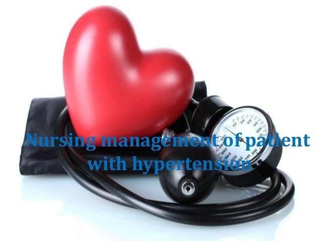 patient with hyperte nsion Nursing management of patient with hypertension
