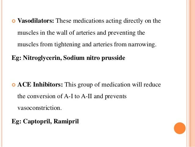  Vasodilators: These medications acting directly on the muscles in the wall of arteries and preventing the muscles from t...