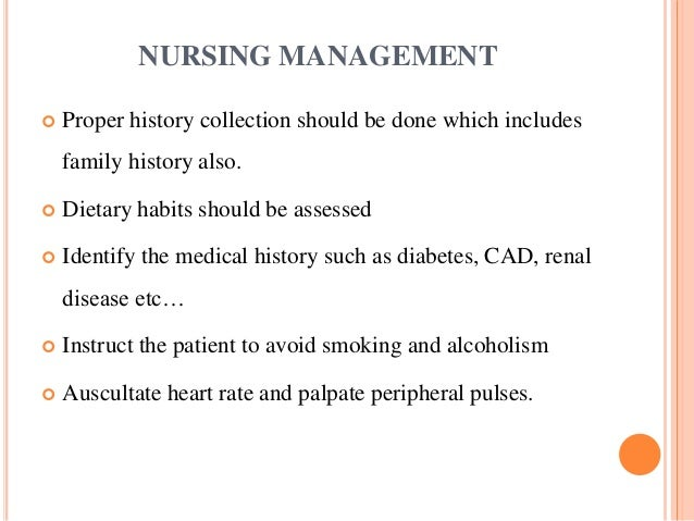 NURSING MANAGEMENT  Proper history collection should be done which includes family history also.  Dietary habits should ...