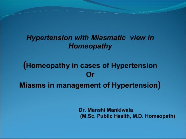 Hypertension with Miasmatic view in Homeopathy (Homeopathy in cases of Hypertension Or Miasms in management of Hypertensio...