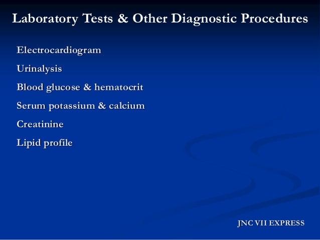 Laboratory Tests & Other Diagnostic Procedures  JNC VII EXPRESS  Electrocardiogram  Urinalysis  Blood glucose & hematocrit...