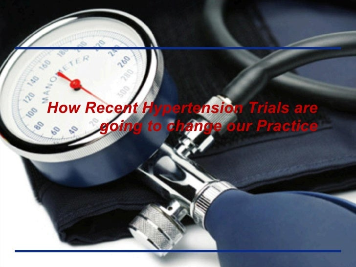 How Recent Hypertension Trials are going to change our Practice