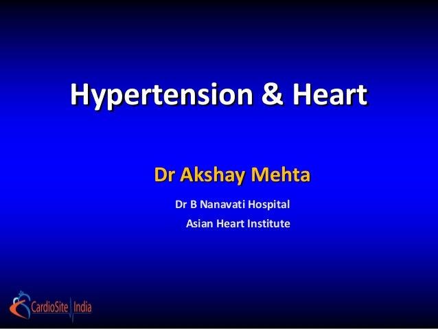 Hypertension & Heart     Dr Akshay Mehta       Dr B Nanavati Hospital         Asian Heart Institute