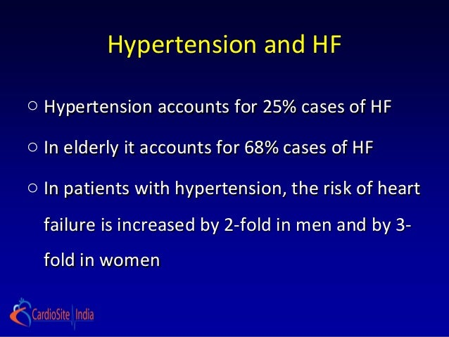 Hypertension and HFo Hypertension accounts for 25% cases of HFo In elderly it accounts for 68% cases of HFo In patients wi...