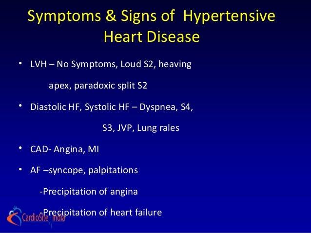 Symptoms & Signs of Hypertensive          Heart Disease• LVH – No Symptoms, Loud S2, heaving       apex, paradoxic split S...