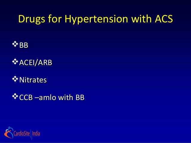 Drugs for Hypertension with ACSBBACEI/ARBNitratesCCB –amlo with BB