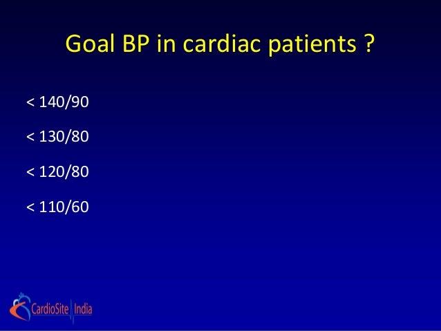 Goal BP in cardiac patients ?< 140/90< 130/80< 120/80< 110/60