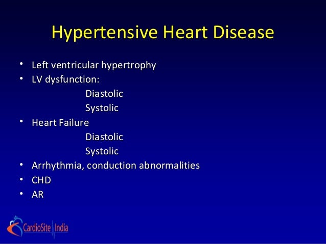 Hypertensive Heart Disease• Left ventricular hypertrophy• LV dysfunction:               Diastolic               Systolic• ...
