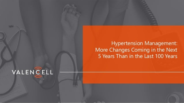 Hypertension Management: More Changes Coming in the Next 5 Years Than in the Last 100 Years
