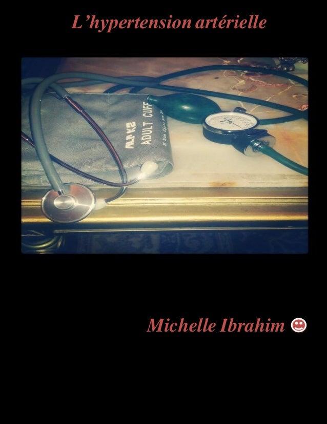 L'hypertension artérielle  Michelle Ibrahim
