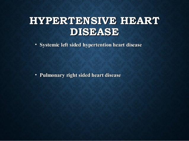HYPERTENSIVE HEARTHYPERTENSIVE HEART DISEASEDISEASE • Systemic left sided hypertention heart diseaseSystemic left sided hy...