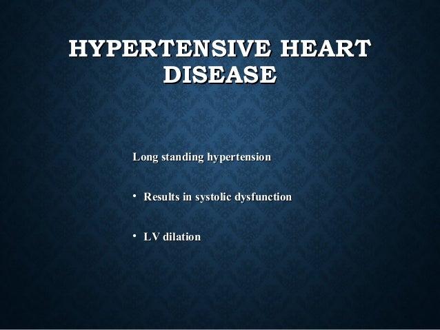 HYPERTENSIVE HEARTHYPERTENSIVE HEART DISEASEDISEASE Long standing hypertensionLong standing hypertension • Results in syst...