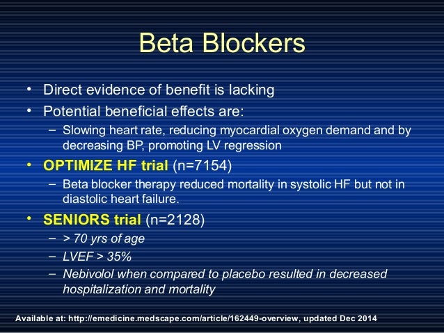 Available at: http://emedicine.medscape.com/article/162449-overview, updated Dec 2014 Beta Blockers • Direct evidence of b...