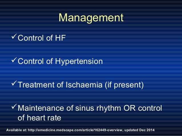 Available at: http://emedicine.medscape.com/article/162449-overview, updated Dec 2014 Management Control of HF Control o...