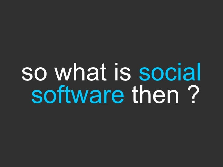 so what is social software then ?
