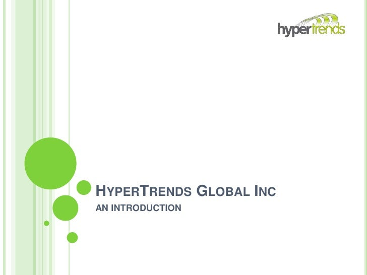 HyperTrends Global Inc AN INTRODUCTION