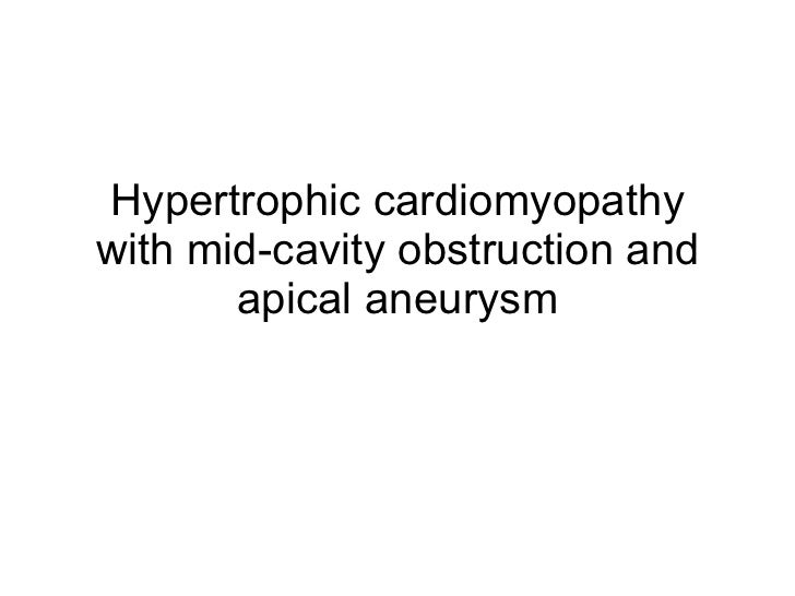 Hypertrophic cardiomyopathy with mid-cavity obstruction and apical aneurysm