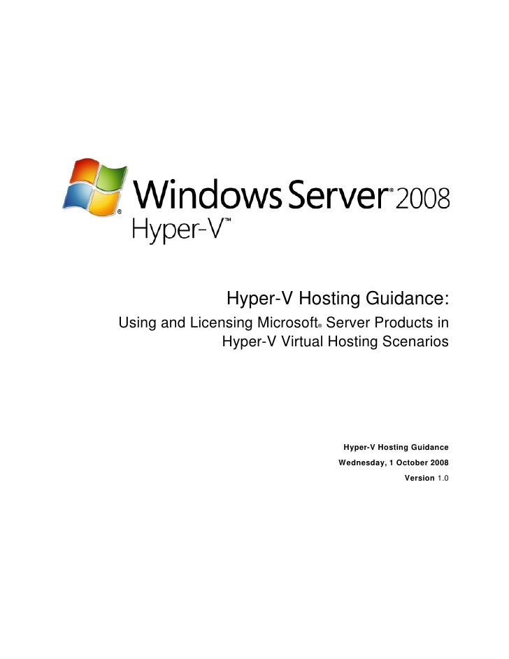 Hyper-V Hosting Guidance: Using and Licensing Microsoft Server Products in                             ®                  ...