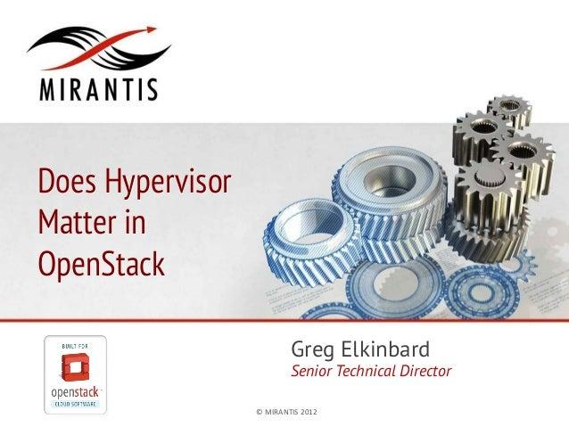 Does Hypervisor Matter in OpenStack Greg Elkinbard  Senior Technical Director ©  MIRANTIS  2012    PAGE  1