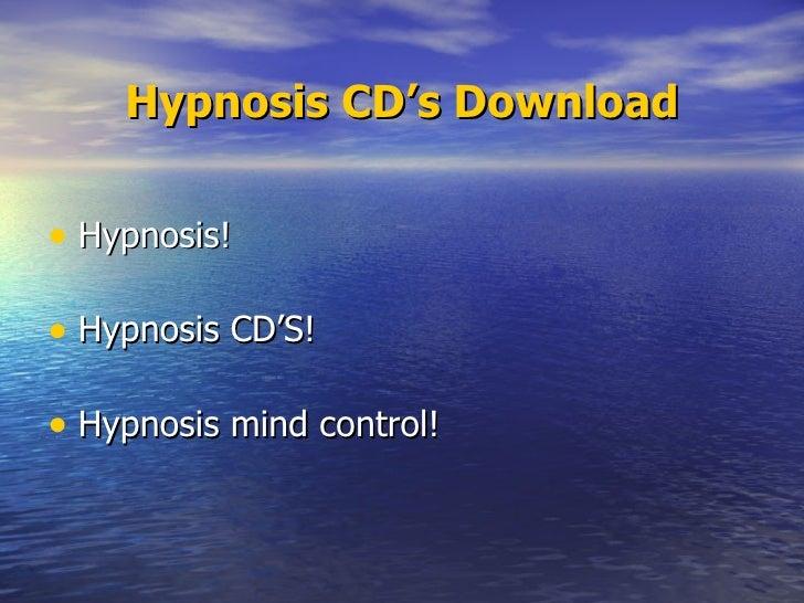 Hypnosis CD's Download <ul><li>Hypnosis! </li></ul><ul><li>Hypnosis CD'S! </li></ul><ul><li>Hypnosis mind control! </li></ul>