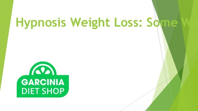 Hypnosis Weight Loss: Some Wa