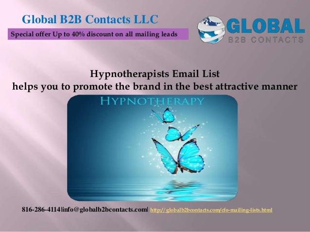 Hypnotherapists Email List helps you to promote the brand in the best attractive manner Global B2B Contacts LLC 816-286-41...