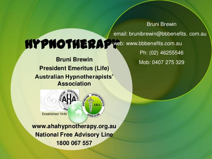 Bruni Brewin                            email: brunibrewin@bbbenefits. com.auHypnotherapy www.bbbenefits.com.au           ...