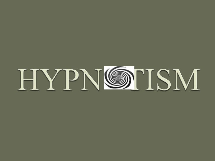HYPNOTISM    Submitted to        :    Mrs.Vijayalakshmi    Mrs. Ashalatha     Submitted by         :          Poorna Chand...