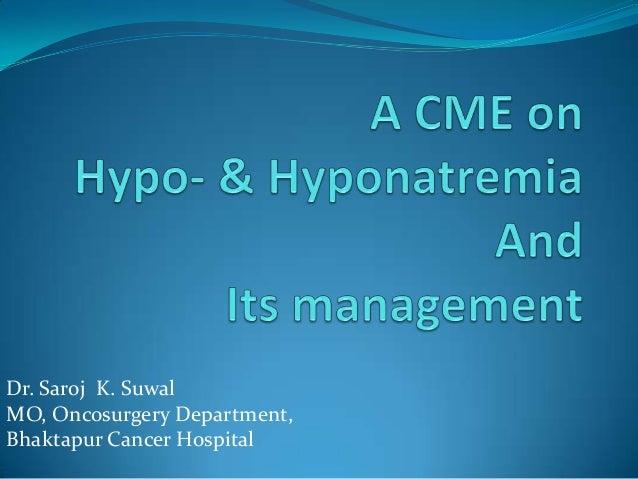 Dr. Saroj K. Suwal MO, Oncosurgery Department, Bhaktapur Cancer Hospital